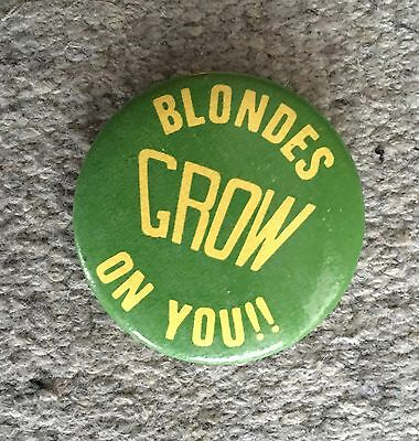 Blondes Grow On You Humor Slogan Pin Button