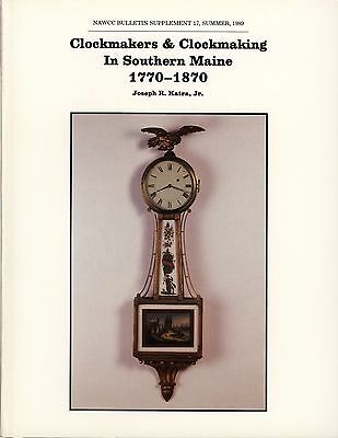 Clockmakers & Clockmaking In Southern Maine By Joseph R. Katra  1770-1870 - Book