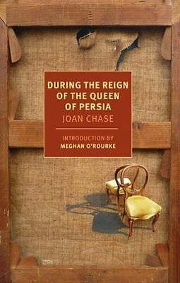 During the Reign of the Queen of Persia (New York Review Books),Chase, Joan,New