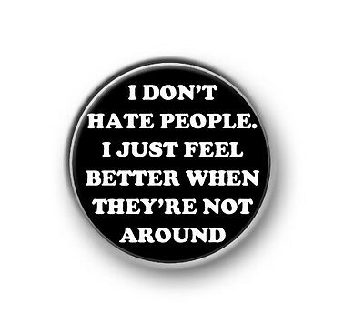 "HATE PEOPLE / 1"" / 25mm pin button / badge / funny / novelty / amusing / loner"