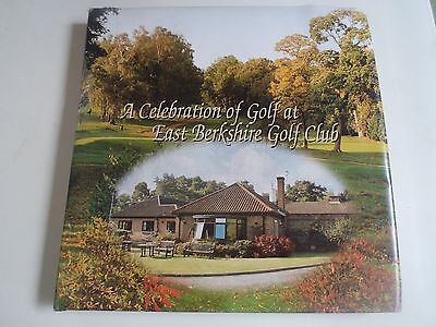 A Celebration of Golf At East Berkshire Golf Club 2002 + Illustrated