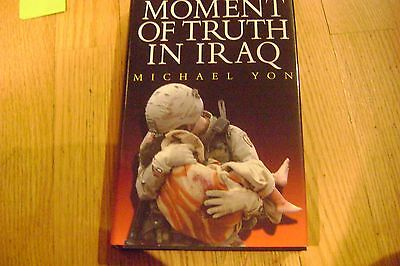 Moment of Truth in Iraq by Michael Yon - HC/DJ - Signed, First Edition