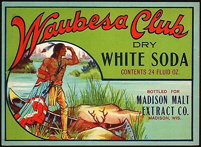 Vintage soda pop bottle label WAUBESA CLUB WHITE SODA indian pictured Madison WI