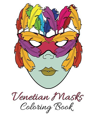 Venetian Masks Coloring Book For Adults, New, Free Shipping.