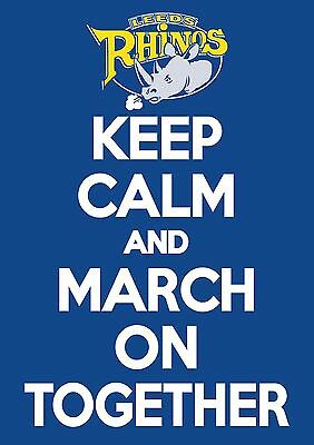 Keep Calm and March On Together Leeds Rhinos Poster