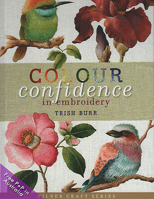 NEW Colour Confidence in Embroidery by Trish Burr
