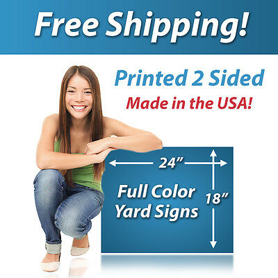 10 - 18x24 Full Color Yard Signs, Printed 2 Sided, Free Design, Free Shipping