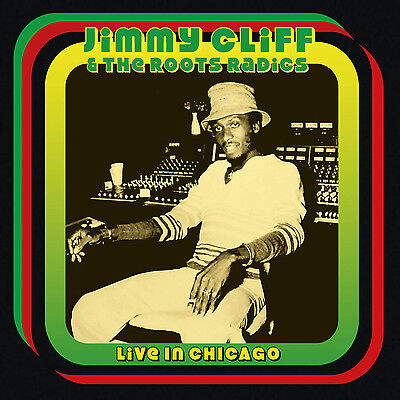 JIMMY CLIFF & THE ROOTS RADICS - Live In Chicago. New CD + sealed ** NEW **
