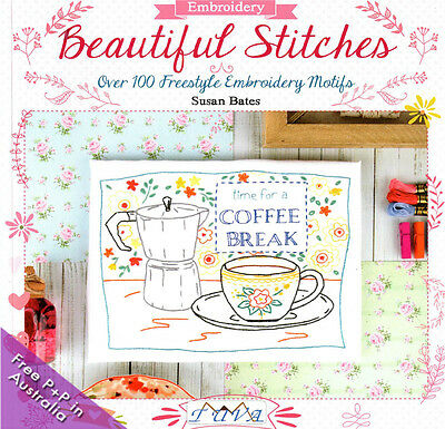 NEW Beautiful Stitches by Susan Bates : Over 100 Freestyle Embroidery Motifs