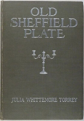 Antique English Sheffield Silver Plate -The Torrey Collection 1918