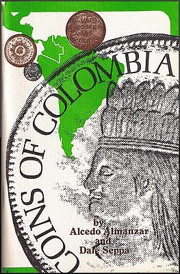 COINS OF COLOMBIA by Al Almanzar and Dale Seppa.