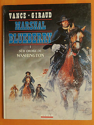 Marshal Blueberry T 1. Sur ordre de Washington-Vance & Giraud-Ed Alpen EO
