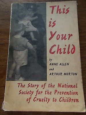 THIS IS YOUR CHILD 1st Ed PB 1962 Story of the NSPCC Childrens Charity Book