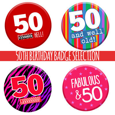50th 50 Today Birthday Badge 76mm Pin Button Funny Gift Idea For Men Women