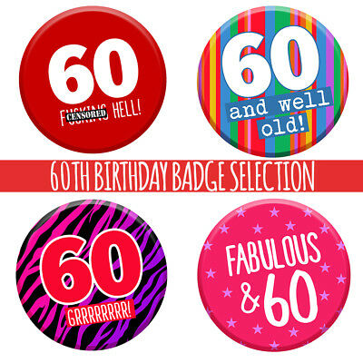 60th 60 Today Birthday Badge 76mm Pin Button Funny Gift Idea For Men Women