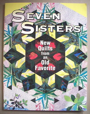 Seven Sisters new quilts from old favorites  quilt inspiration designs