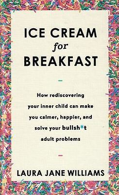 Ice Cream For Breakfast by Laura Jane Williams NEW Hardback