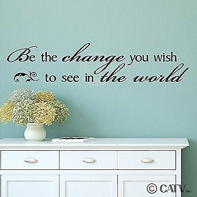 Be The Change You Wish To See In The World wall sayings vinyl lettering h... New