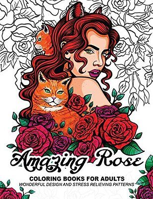 Amazing Rose Coloring Books for Adults: Flower design with Cat, Bird, Dog and An