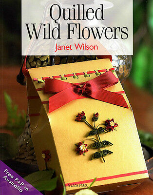 NEW Quilled Wild Flowers by Janet Wilson