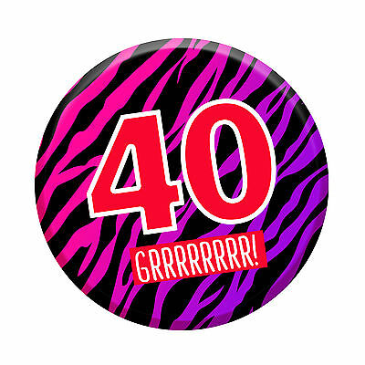 40th Birthday Badge Age 40 Today 76mm Pin Button Men Women Party Decorations