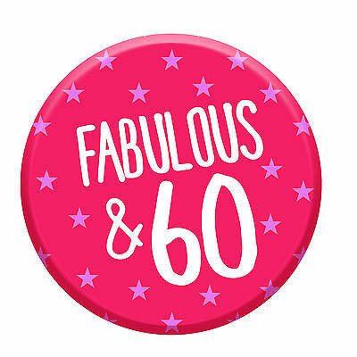 60th Birthday Badge Age 60 Today Fabulous 76mm Pin Button Women Party Decoration