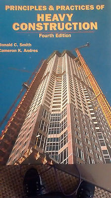 Principles and Practices of Heavy Construction by Andres and  Smith. 4th Edition