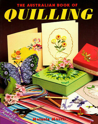 NEW The Australia Book of Quilling by Melanie Morris