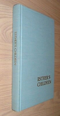 Esther's Children: Her Story And A Collection Of Faith-Inspiring Experiences