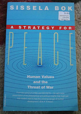 A Strategy for Peace : Human Values and the Threat of War by Sissela Bok...