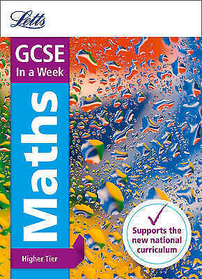 GCSE Maths Higher in a Week by Letts GCSE, Fiona Mapp (Paperback, 2016)