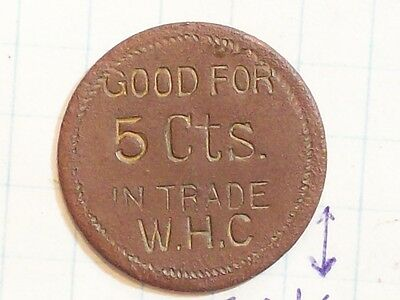 Token Good For 5 Cts In Trade W.h.c.  Five Cents Whc Copper
