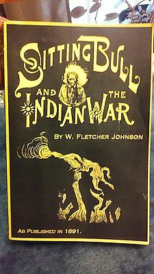 Sitting Bull and the Indian War by W Fletcher Johnson