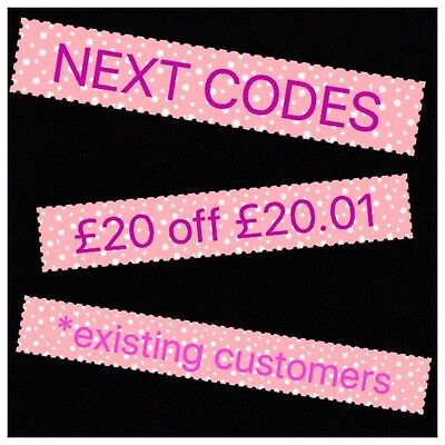 NEXT £20 Off £20.01 *Existing Customers Code Sent In Message&post*