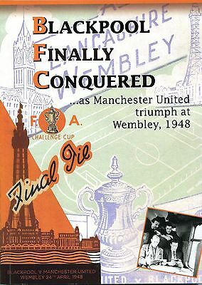 SIGNED LE - BLACKPOOL FINALLY CONQUERED - MAN UTD 1948 Gerry Wolstenholme (2016)