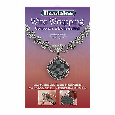 Beadalon Wire Wrapping  (component & stone setting) booklet
