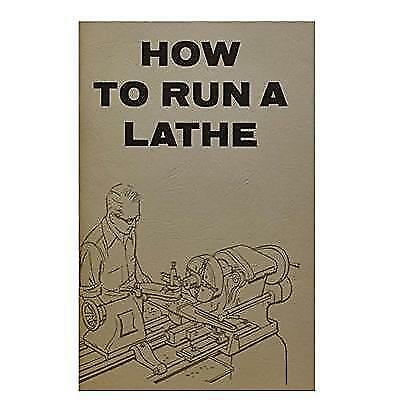 FREE 2 DAY SHIPPING: How To Run A Lathe: For The Beginner : How To Erect, Care