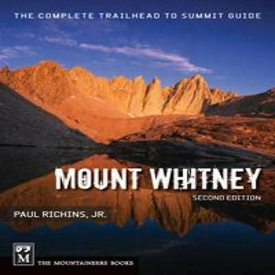 Mountaineers Books Mt. Whitney Trail Guide 2ND Edition - Hiking/Traveling
