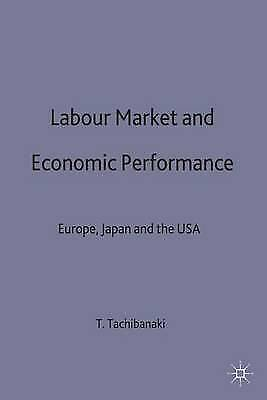 Labour Market and Economic Performance: Europe, Japan and the USA, Tachibanaki,