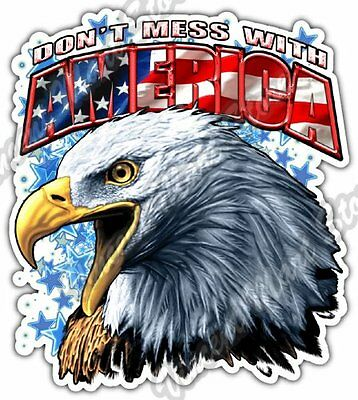 "Don't Mess With America Bald Eagle USA Flag Car Bumper Vinyl Sticker Decal 4""X5"""