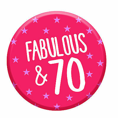 70th Birthday Badge Age 70 Today Fabulous 76mm Pin Button Women Party Decoration