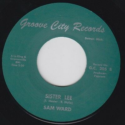 "SAM WARD Sister Lee GROOVE CITY 7"" 45 Re. Classic 1968 Northern R&B Pounder HEAR"