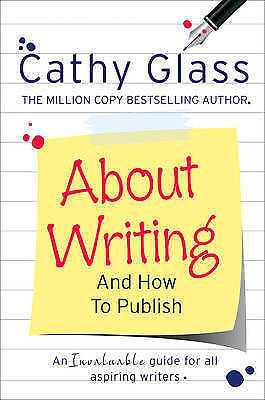 About Writing and How to Publish, Glass, Cathy, New Book