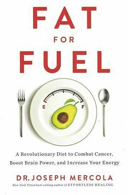 Fat for Fuel by Dr Joseph Mercola NEW Hardback