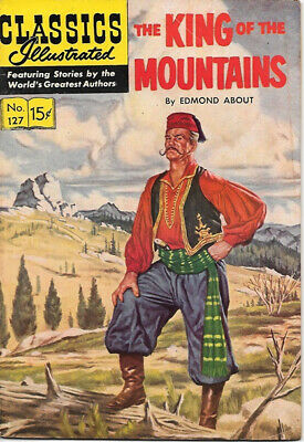 Classics Illustrated Comic Book #127 King of the Mountains HRN 128 Ed #1 FINE+