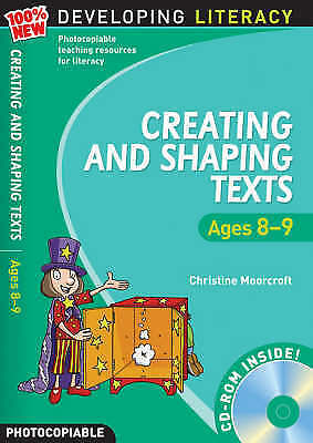 Creating and Shaping Texts: Ages 8-9 (100% New Developing Literacy),Moorcroft, C