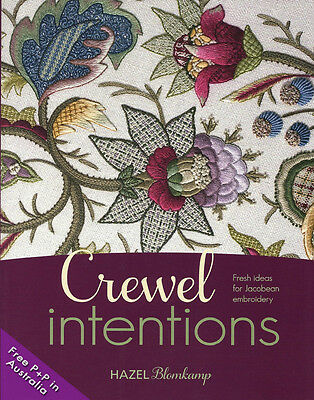 NEW Crewel Intentions  by  Hazel Blomkamp: Fresh Ideas for Jacobean Embroidery