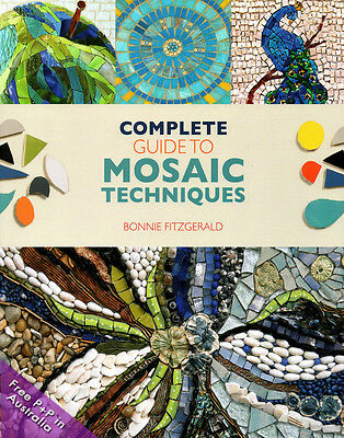 NEW Complete Guide to Mosaic Techniques by Bonnie Fitzgerald