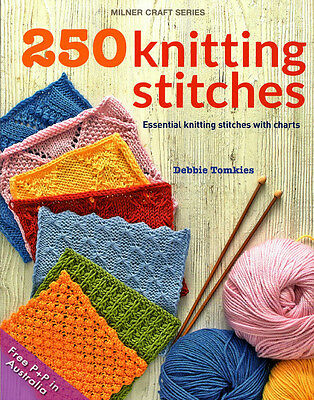NEW 250 Knitting Stitches by Debbie Tomkies: Essential Knitting Stitches With Ch