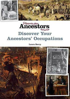 Discover Your Ancestors' Occupations by Laura Berry (Family History / Genealogy)